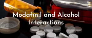 Modafinil and Alcohol Interactions